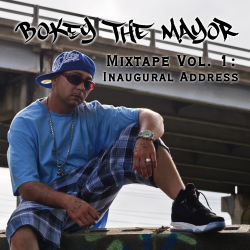 Bokey The Mayor Mixtape Vol. 1 Inaugural Address